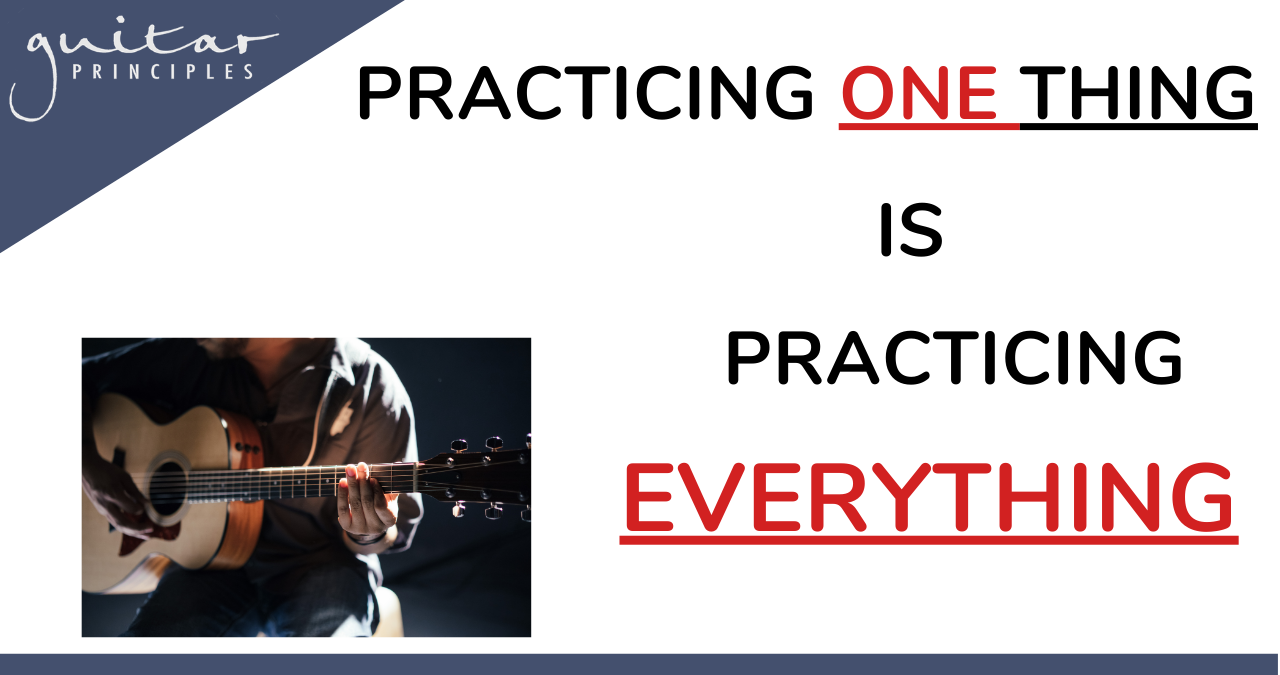 Practicing One Thing Is Practicing Everything